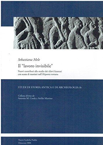 Il «lavoro invisibile». Nuovi contributi allo studio dei rilievi funerari con scene di mestieri nell'Hispania romana