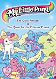 My Little Pony - the Glass Princess/the Quest for the...