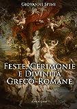 Feste, Cerimonie e Divinità greco-romane