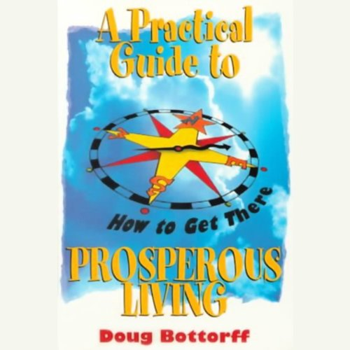 A Practical Guide to Prosperous Living audiobook cover art