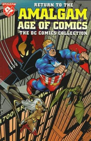 RETURN TO AMALGAM AGE OF COMICS DC COLLECTION (The Return of the Amalgam Universe)