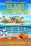 Island Investigation (Caribbean Cruise Cozy Mystery Book 6)