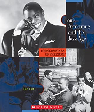 Louis Armstrong and the Jazz Age (Cornerstones of Freedom Second Series)