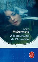 À la poursuite de l'Atlantide d'Andy McDermott
