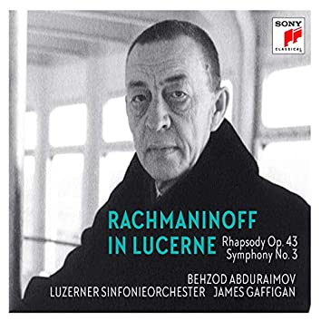 Rachmaninoff in Lucerne - Rhapsody on a Theme of Paganini, Symphony No. 3