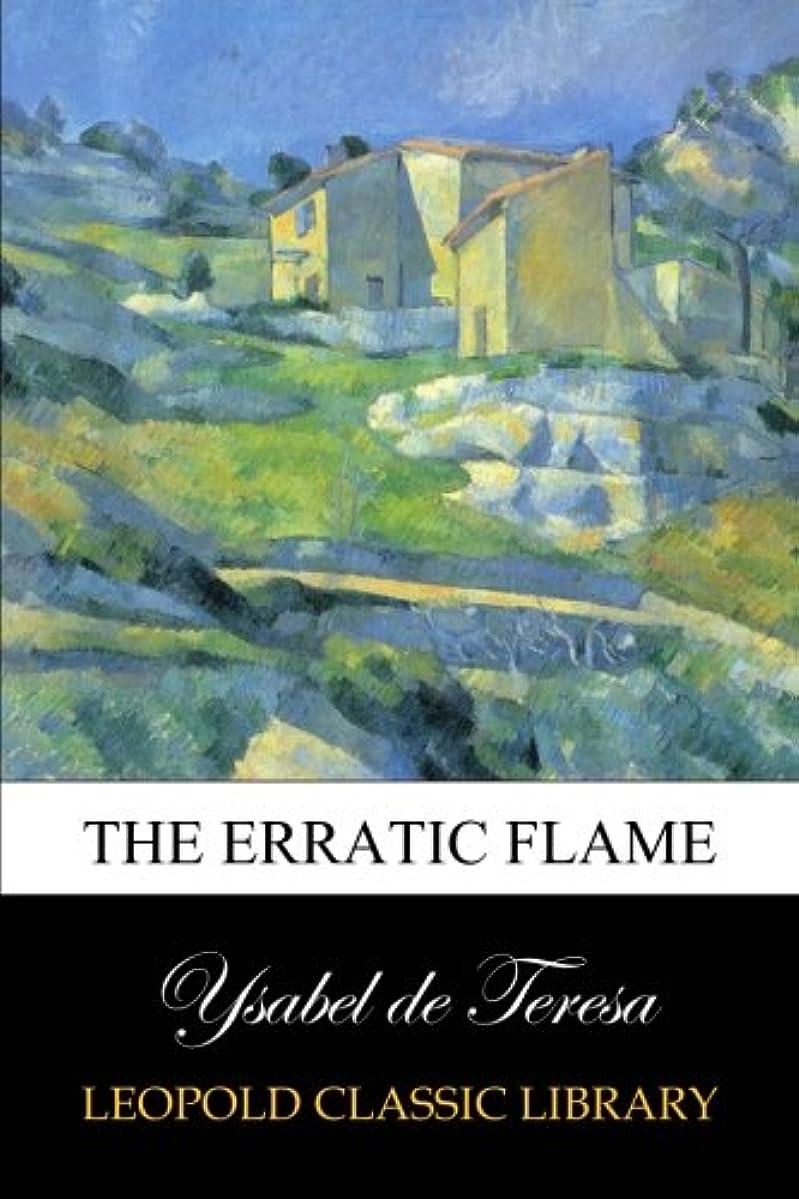 援助する重要な直接The Erratic Flame
