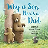 Why a Son Needs a Dad: A Heartwarming Picture Book for Fathers and Sons