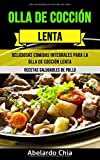 Olla De Cocción Lenta: Deliciosas Comidas Integrales Para La Olla De Cocción Lenta (Recetas Saludables De Pollo)