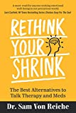 Rethink Your Shrink: The Best Alternatives to Talk Therapy and Meds