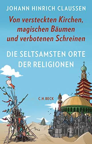 Die seltsamsten Orte der Religionen: Von...
