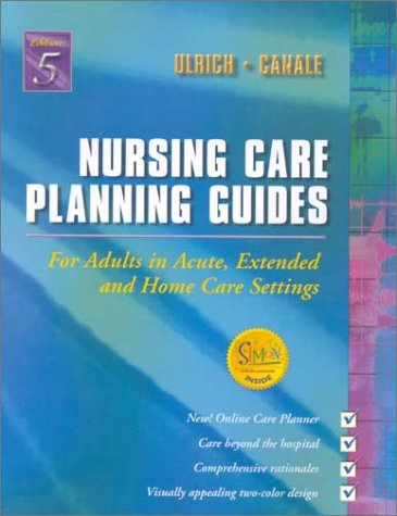 Nursing Care Planning Guides for Adults in Acute, Extended, and Home Care Settings, 5th Edition