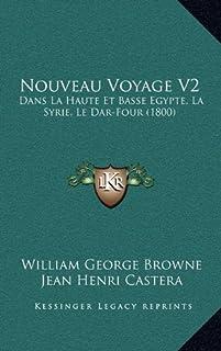 Nouveau Voyage V2: Dans La Haute Et Basse Egypte, La Syrie, Le Dar-Four (1800)