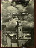 Vinos de Valladolid. Relato entretenido, literario y estadístico. [Tapa...