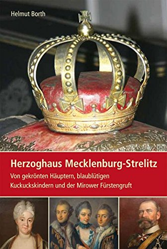Herzoghaus Mecklenburg-Strelitz: Von...