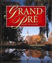 Grand-Pré : Heart of Acadie