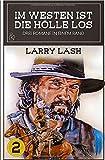 IM WESTEN IST DIE HÖLLE LOS, BAND 2: Drei Western-Romane in einem Band!