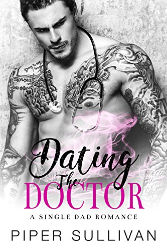 Dating the Doctor: A Single Dad Romance California