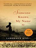 Someone Knows My Name: A Novel (English Edition)