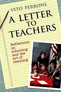 A Letter to Teachers: Reflections on Schooling and the Art of Teaching