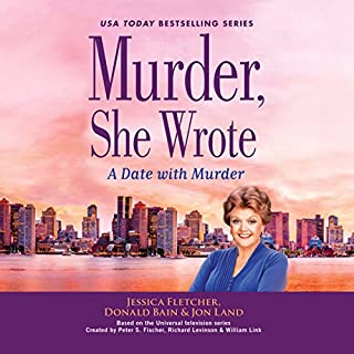 Murder, She Wrote: A Date with Murder     Murder, She Wrote              By:                                                                                                                                 Jessica Fletcher,                                                                                        Donald Bain,                                                                                        Jon Land                               Narrated by:                                                                                                                                 Regina Reagan                      Length: 7 hrs and 4 mins     54 ratings     Overall 3.7