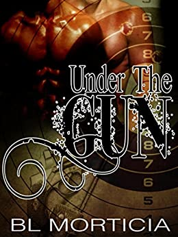 Under the Gun (Hardy and Day Under the Gun Book 1) by [BLMorticia, Brenda Gonet, Toni Michelle]