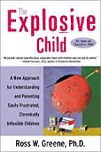 The Explosive Child: A New Approach for Understanding and Parenting Easily Frustrated, Chronically Inflexible Children - M...