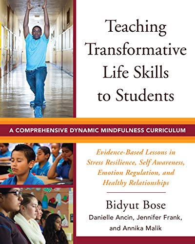 Compare Textbook Prices for Teaching Transformative Life Skills to Students: A Comprehensive Dynamic Mindfulness Curriculum 1 Edition ISBN 0000393711927 by Bose, Bidyut,Ancin, Danielle,Frank, Jennifer,Malik, Annika