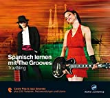 Spanisch lernen mit The Grooves: Travelling.Coole Pop & Jazz Grooves / Audio-CD mit Booklet (The Grooves digital publishing)