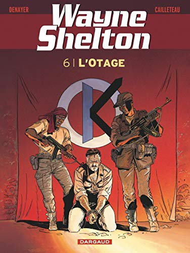 Wayne Shelton - tome 6 - L'Otage