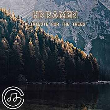 A Tribute For The Trees
