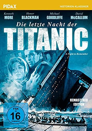 Die letzte Nacht der Titanic - Remastered Edition (A Night to Remember) / Packende Titanic-Verfilmung mit Starbesetzung (Pidax