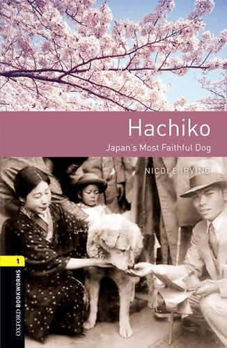 Irving, N: Oxford Bookworms Library: Level 1: Hachiko: Japan