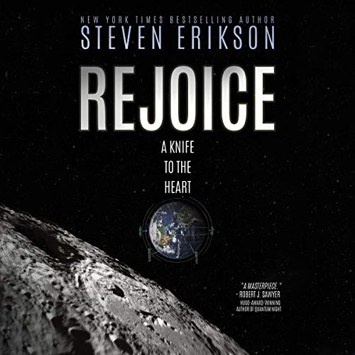 Rejoice     A Knife to the Heart              Written by:                                                                                                                                 Steven Erikson                               Narrated by:                                                                                                                                 Laurence Bouvard                      Length: 15 hrs and 59 mins     Not rated yet     Overall 0.0