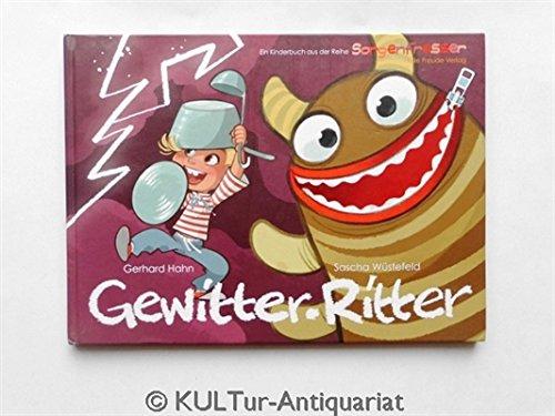 Gewitter - Ritter : 2. Kinderbuch aus der Reihe Sorgenfresser