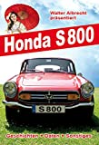 Honda S800: Walter Albrecht präsentiert Honda S800, Geschichten, Daten, Sonstiges (German Edition)