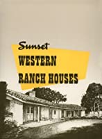 Sunset Western Ranch Houses (California Architecture & Architects)