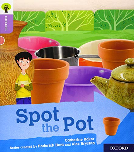 Oxford Reading Tree Explore with Biff, Chip and Kipper: Oxford Level 1+: Spot the Potの詳細を見る