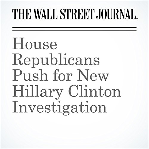 House Republicans Push for New Hillary Clinton Investigation cover art