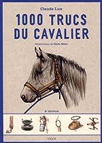 1000 trucs du cavalier de Claude Lux