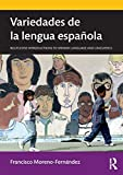 Variedades de la lengua española (Routledge Introductions to Spanish Language and Linguistics) - Francisco Moreno-Fernández