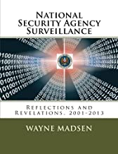 National Security Agency Surveillance: Reflections and Revelations, 2001-2013