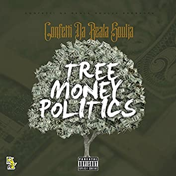 Tree Money Politics
