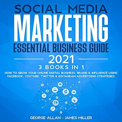 Social Media Marketing Essential Business Guide 2021 cover art