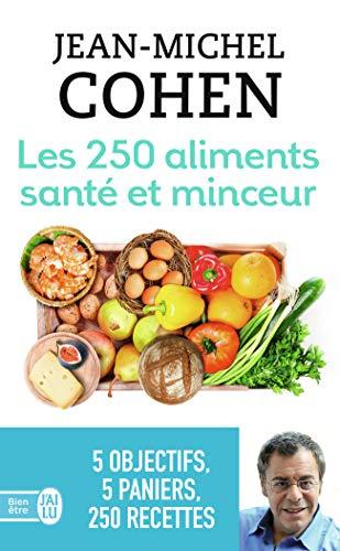 Les 250 aliments santé et minceur: … selon votre objectif:minceur, anticholestérol, antidiabète, antirhumatisme ou antioxydant!
