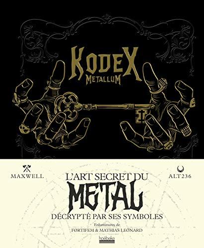 Kodex Metallum: L'art secret du metal décrypté par ses symboles