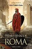 El primer senador de Roma: Carthago delenda est