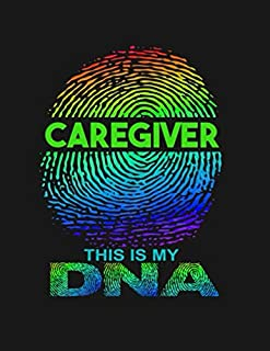 scheda caregiver this is my dna: a medical health care record log book and notebook for personal home aide & carers to help keep their notes organized ... activities, medication taken, meals, tasks..
