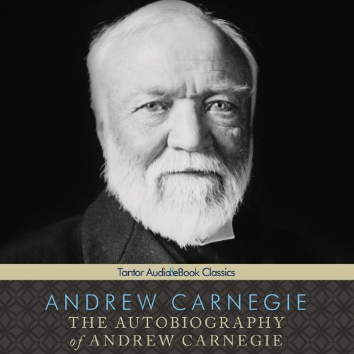 The Autobiography of Andrew Carnegie  audiobook cover art