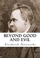 Beyond Good and Evil (Classic Nietzsche)