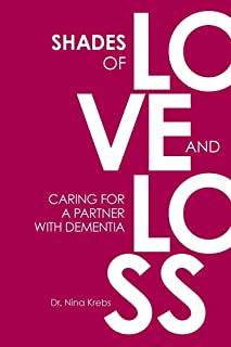 Shades of Love and Loss: Caring for a Partner with Dementia